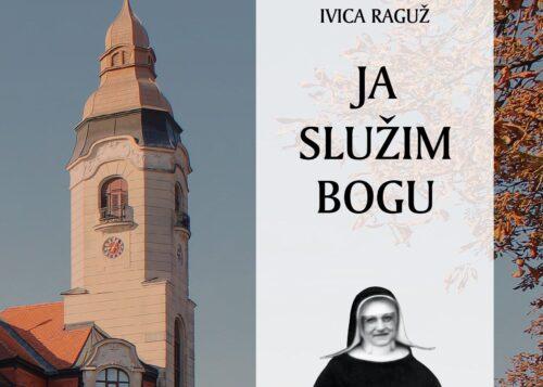 """""""Ja služim Bogu. Duhovni život majke M. Amadeje Pavlović"""", nova knjiga teologa Ivice Raguža"""